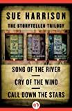 The Storyteller Trilogy: Song of the River, Cry of the Wind, and Call Down the Stars