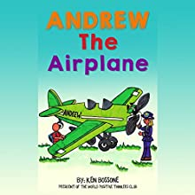 Andrew the Airplane (       UNABRIDGED) by Ken Bossone Narrated by Charles D. Baker