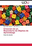img - for Creaci n de un Repositorio de Objetos de Aprendizaje: Caso de estudio (Spanish Edition) book / textbook / text book