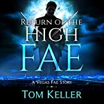 Return of the High Fae: Vegas Fae Stories | Tom Keller
