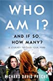Who Am I? And If So, How Many?: A Journey Through Your Mind