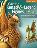 img - for Carving Fantasy & Legend Figures in Wood, Revised Edition: Patterns & Instructions for Dragons, Wizards & Other Creatures of Myth book / textbook / text book