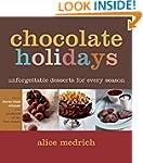 Chocolate Holidays: Unforgettable Des...