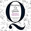 Keeping Up with the Quants: Your Guide to Understanding and Using Analytics (       UNABRIDGED) by Thomas H. Davenport, Jinho Kim Narrated by Alan Sklar