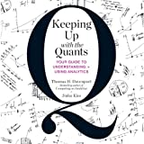 img - for Keeping Up with the Quants: Your Guide to Understanding and Using Analytics book / textbook / text book