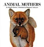どうぶつのおかあさん・英語版―ANIMAL MOTHERS (こどものともファースト・イングリッシュ・ブック)