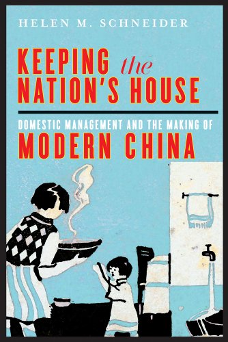 Keeping the Nation's House: Domestic Management and the Making of Modern China (Contemporary Chinese Studies Series)