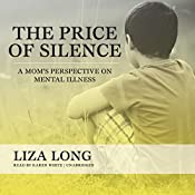 The Price of Silence: A Mom's Perspective on Mental Illness | [Liza Long]