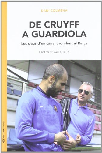 (CAT).DE CRUYFF A GUARDIOLA (PAIS)