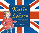 James Mayhew Katie in London: Jubilee Edition