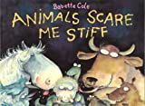 Animals Scare Me Stiff (0099404974) by Babette Cole
