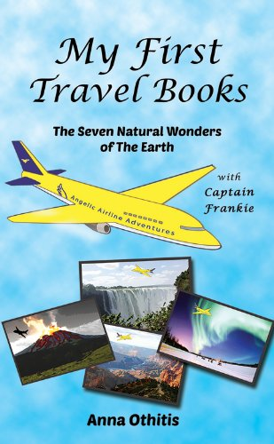 Book: The Seven Natural Wonders Of The Earth (My First Travel Books Book 2) by Anna Othitis