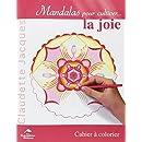 Mandalas pour cultiver la joie : Cahier à colorier