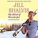 My Kind of Wonderful Audiobook by Jill Shalvis Narrated by Karen White