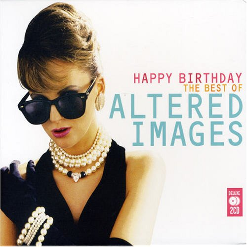 Altered Images - Happy Birthday-the Best of - Zortam Music
