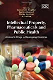Intellectual Property, Pharmaceuticals, and Public Health: Access to Drugs in Developing Countries