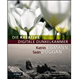 """Die kreative digitale Dunkelkammervon """"Katrin Eismann"""""""