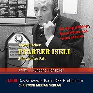 Pfarrer Iseli. Sein zweiter Fall Hörspiel