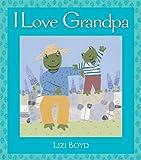 I Love Grandpa: Super Sturdy Picture Books