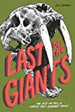 img - for Last of the Giants: The Rise and Fall of Earth's Most Dominant Species book / textbook / text book