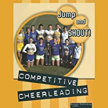 Competitive Cheerleading: Jump and Shout, Book 4 (       UNABRIDGED) by Tracy Maurer Narrated by Lauren Davis