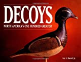 img - for Decoys - North America's One Hundred Greatest book / textbook / text book