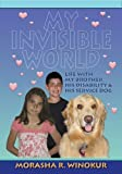 My Invisible World [Paperback]