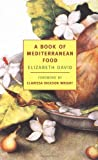 img - for A Book of Mediterranean Food (New York Review Books Classics) book / textbook / text book