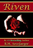 Riven: A Merged Fairy Tale of Beauty and the Beast & Sleeping Beauty (The Enchanted Rose Trilogy: Book 3)