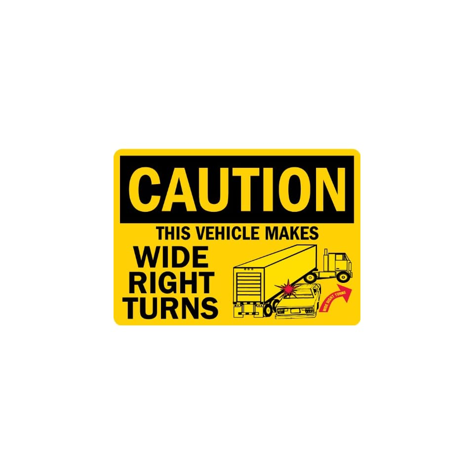 SmartSign Adhesive Vinyl Label, Legend Caution This Vehicle Makes Wide Right Turns, 14 high x 10 wide, Black/Red on Yellow
