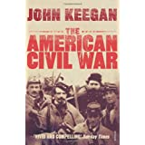 The American Civil War: A Military Historyby John Keegan
