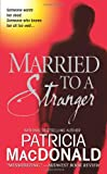 Married to a Stranger (0743269594) by Patricia MacDonald