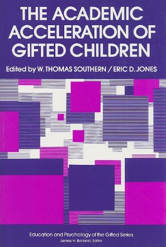 The Academic Acceleration of Gifted Children (Education and Psychology of the Gifted Series) PDF