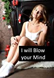 I will Blow your Mind (English Edition)