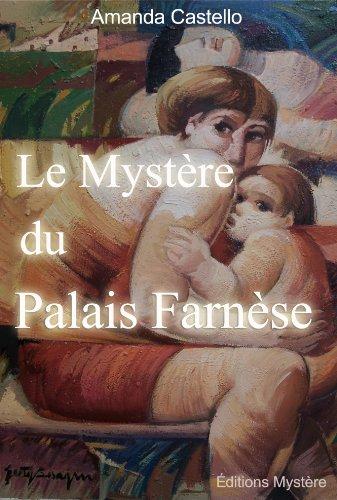 Couverture du livre Le Mystère du Palais Farnèse (Art et Mystère t. 1)