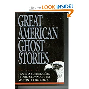 Great American Ghost Stories (America Ghost Series) by Frank D. McSherry, Charles G. Waugh and Martin Harry Greenberg