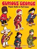 Curious George Paper Dolls (Dover Paper Dolls) (0486243869) by Rey, H. A.