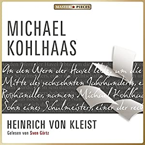 Michael Kohlhaas (       UNABRIDGED) by Heinrich von Kleist Narrated by Sven Görtz