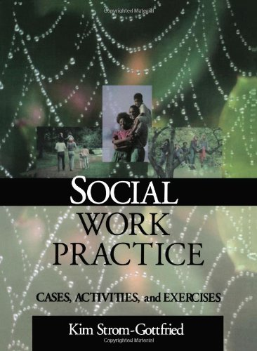 Social Work Practice: Cases, Activities and Exercises (Series in Social Work)