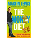 The Money Diet - revised and updated: The ultimate guide to shedding pounds off your bills and saving money on everything!by Martin Lewis