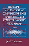 img - for Elementary Mathematical and Computational Tools for Electrical and Computer Engineers Using MATLAB, First Edition by Jamal T. Manassah (2001-05-11) book / textbook / text book