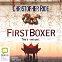 The First Boxer (       UNABRIDGED) by Chris Ride Narrated by Tyler Coppin