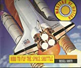 How to Fly the Space Shuttle (Masters of Motion) (1562610635) by Shorto, Russell