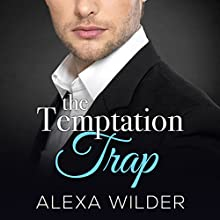 The Temptation Trap, Complete Series Audiobook by Alexa Wilder Narrated by Madison Coyle