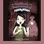 Unhappy Medium: Suddenly Supernatural, Book 3 | Elizabeth Cody Kimmel