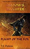 img - for Flight of the Fox (Shadow's Daughter) book / textbook / text book