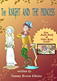 Children's Book: The Knight and The Princess: (value tales) (bedtime story) (kid's short story collection) (a bedtime story for preschoolers and early readers)
