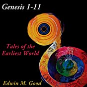 Genesis 1-11: Tales of the Earliest World | [Edwin Good]