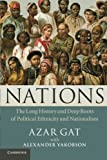 img - for Nations: The Long History and Deep Roots of Political Ethnicity and Nationalism book / textbook / text book
