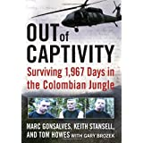 Out of Captivity: Surviving 1,967 Days in the Colombian Jungleby Marc; Howes, Tom;...